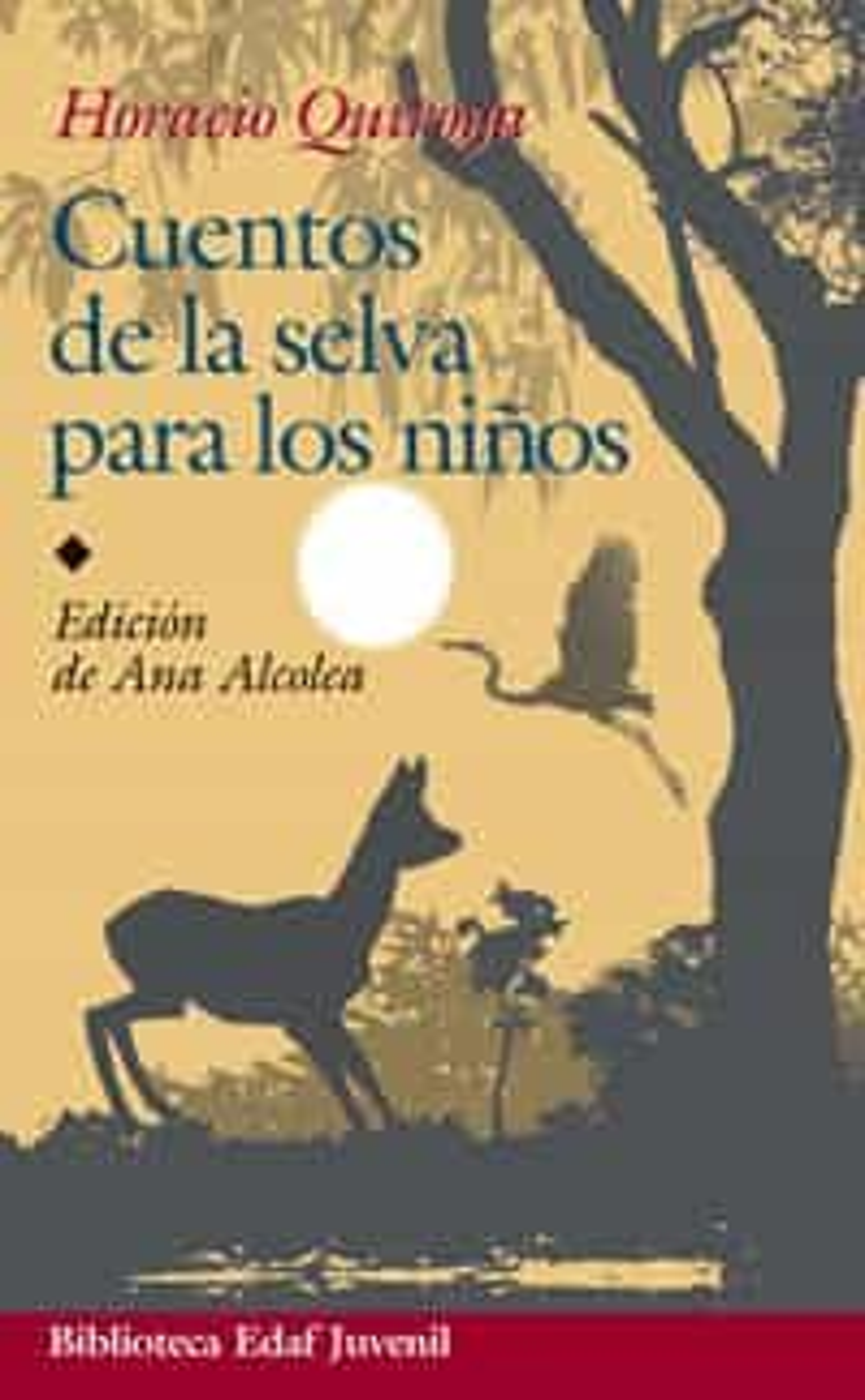 Cuentos De La Selva Para Niños - Quiroga Horacio