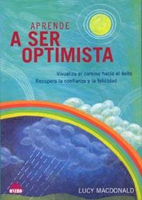 Aprende A Ser Optimista: Visualiza El Camino Hacia El Exito Recu Pera - Macdonald Lucy