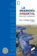 La Ingenieria Ambiental: Entre El Reto Y La Oportunidad - Rodriguez Jimenez Juan J. (ed.)