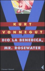 Dio La Benedica Mr Rosewater O Perle Ai Porci - Vonnegut Kurt
