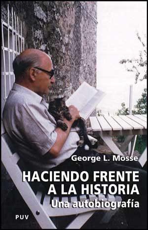 Haciendo Frente A La Historia: Una Autobiografia - Mosse George L.