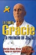 La Familia Gracie: La Revolucion Del Jiu-jitsu - Alonso Marcelo