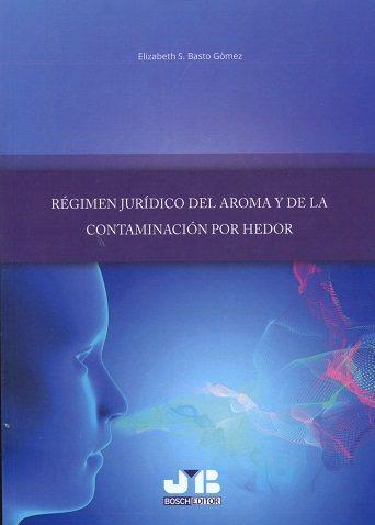Regimen Juridico Del Aroma Y De La Contaminacion Por Hedor - Basto Gomez Elizabeth S.