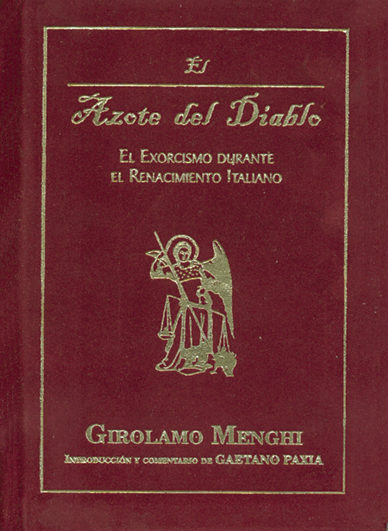 El Azote Del Diablo: El Exorcismo Durante El Renacimiento Italian O - Girolamo Mengui