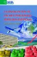 La Financiacion De Las Multinacionales Hoteleras Españolas - Such Devesa Maria Jesus