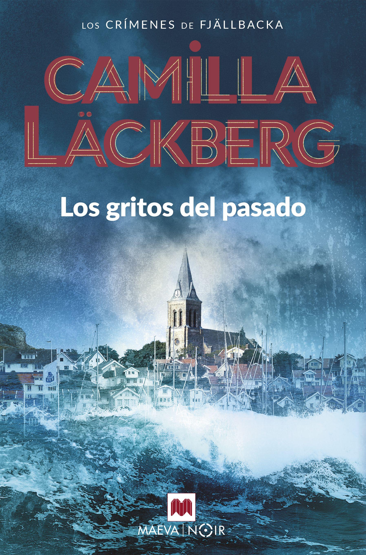 Los Gritos Del Pasado (serie Fjällbacka 2) - Läckberg Camilla
