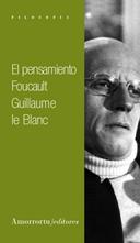 El Pensamiento Foucault - Le Blanc Guillaume