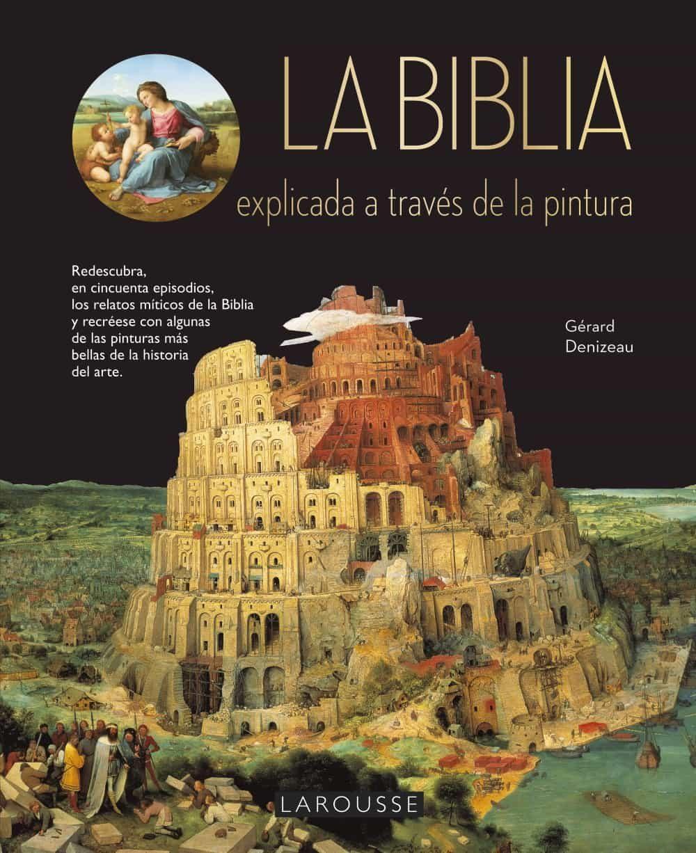 La Biblia Explicada A Traves De La Pintura - Denizeau Gerard