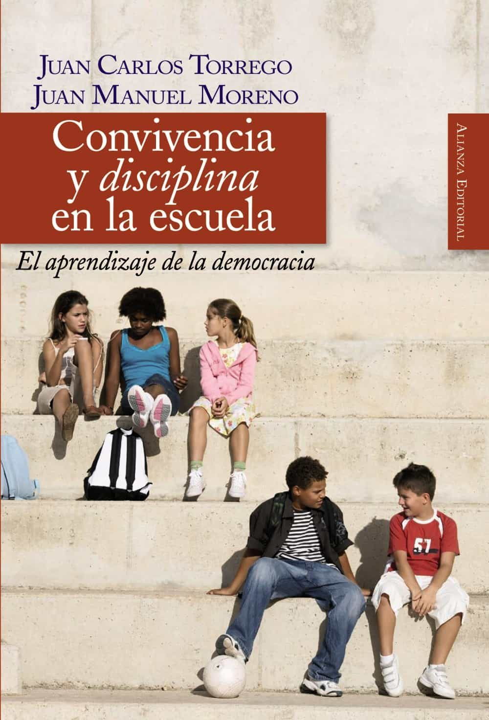 Convivencia Y Disciplina En La Escuela: El Aprendizaje De La Demo Crac - Moreno Juan Manuel