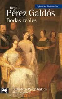 Bodas Reales - Perez Galdos Benito