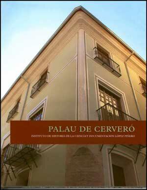 Palau De Cervero: Instituto De Historia De La Ciencia Y Documenta Cion - Vv.aa.