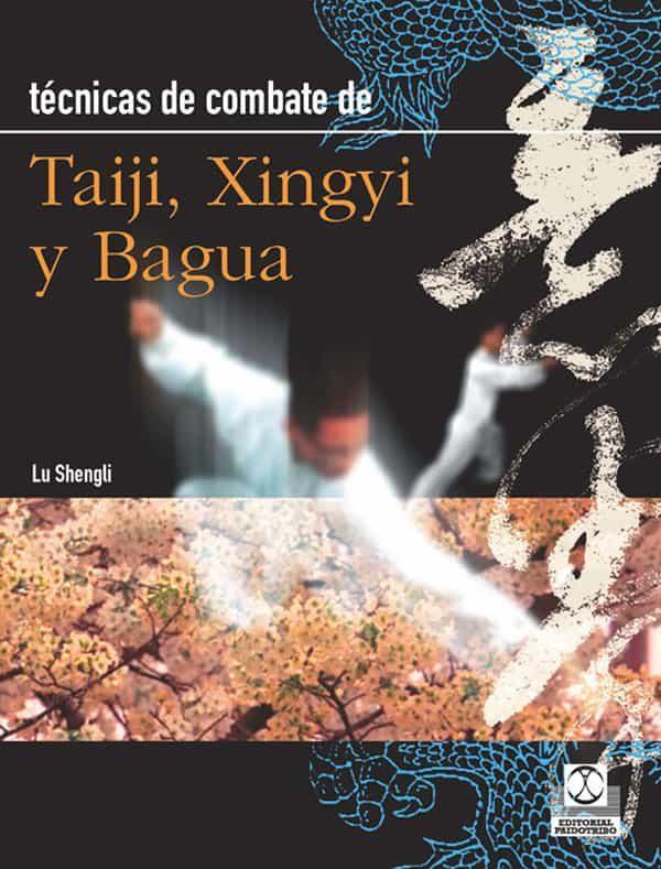 Tecnicas De Combate De Tai Chi Xingyi Y Bagua - Shengli Lu