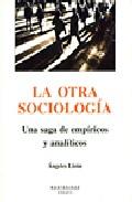 La Otra Sociologia: Una Saga De Empiricos Y Analiticos (montesino S) - Lizon Angeles