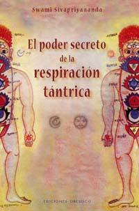 El Poder Secreto De La Respiracion Tantrica - Shivapremanda Swami