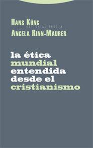 La Etica Mundial Entendida Desde El Cristianismo - Kung Hans