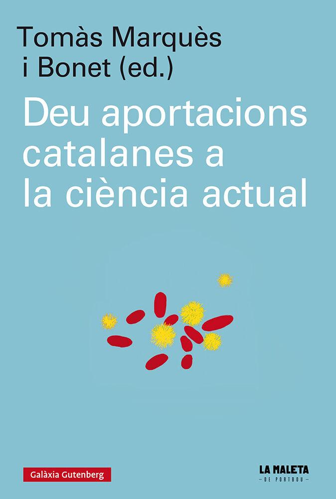 Deu Aportacions Catalanes A La Ciència Actual - Vv.aa.