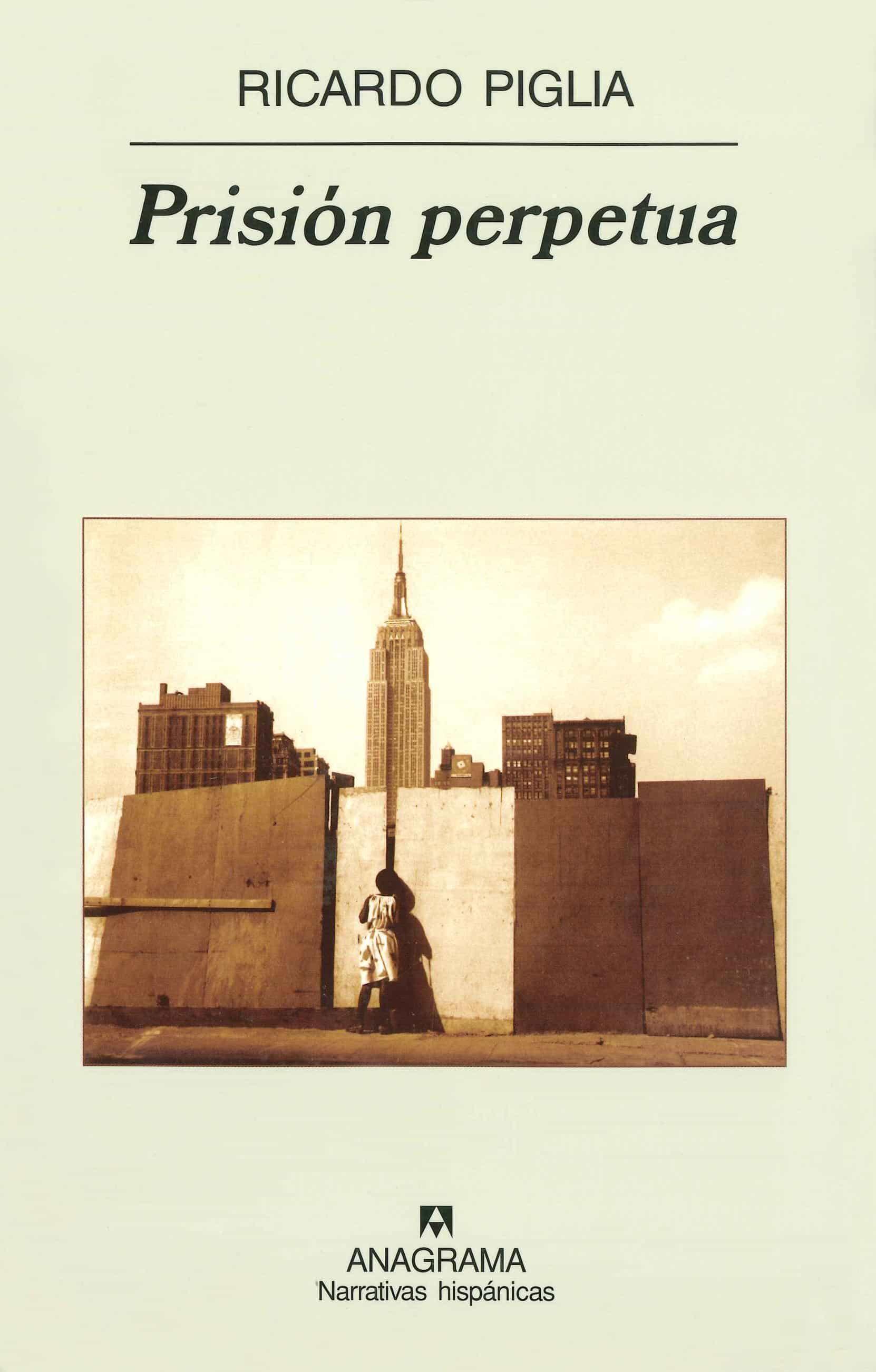 Prision Perpetua - Piglia Ricardo