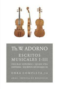 Escritos Musicales I-iii(obra Completa 16) - Adorno Theodor Wiesengrund