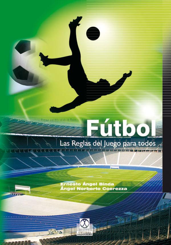 Futbol: Las Reglas Del Juego Para Todos - Blinda Ernesto Angel