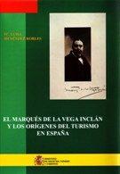 El Marques De La Vega Inclan Y Los Origenes Del Turismo En España - Menendez Robles Maria Luisa