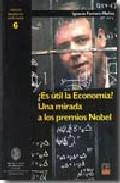 ¿ Es Util La Economia ? Una Mirada A Los Premios Nobel - Ferrero Muñoz Ignacio