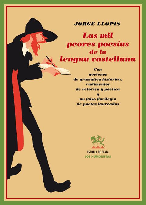 Mil Peores Poesias De La Lengua Castellana - Llopis Jorge
