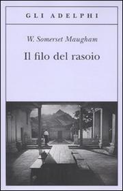Il Filo Del Rasoio - Maugham William Somerset