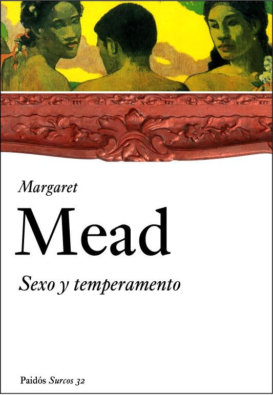 Sexo Y Temperamento: En Tres Sociedades Primitivas - Mead Margaret