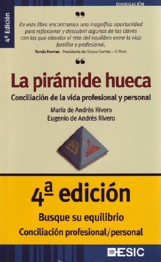 La Piramide Hueca: Conciliacion De La Vida Profesional Y Personal - Rivero Maria De Andres