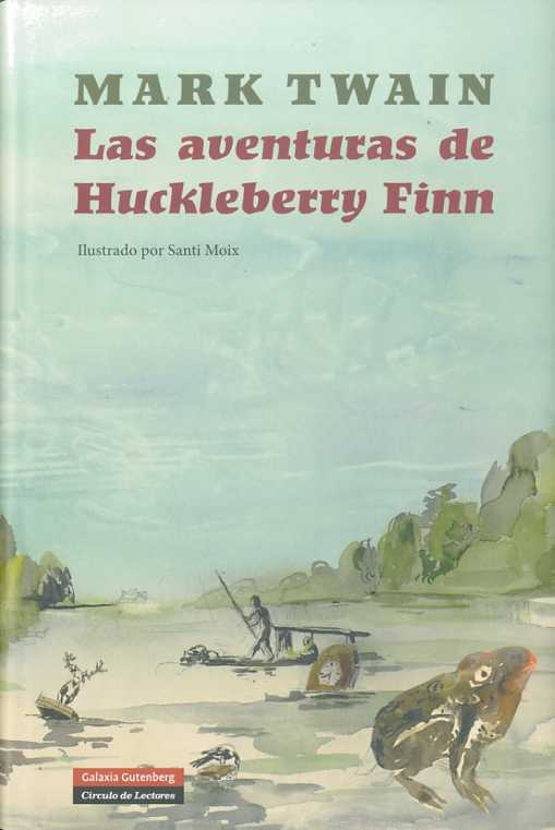 Las Aventuras De Huckleberry Finn - Twain Mark