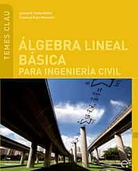 Algebra Lineal Basica Para Ingenieria Civil (temes Clau) - Pelayo Melero Iñaki