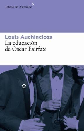La Educacion De Oscar Fairfax - Auchincloss Louis