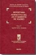 Repertorio Normativo Del Ayuntamiento De Madrid T.ii Seguridadsa - Vv.aa.