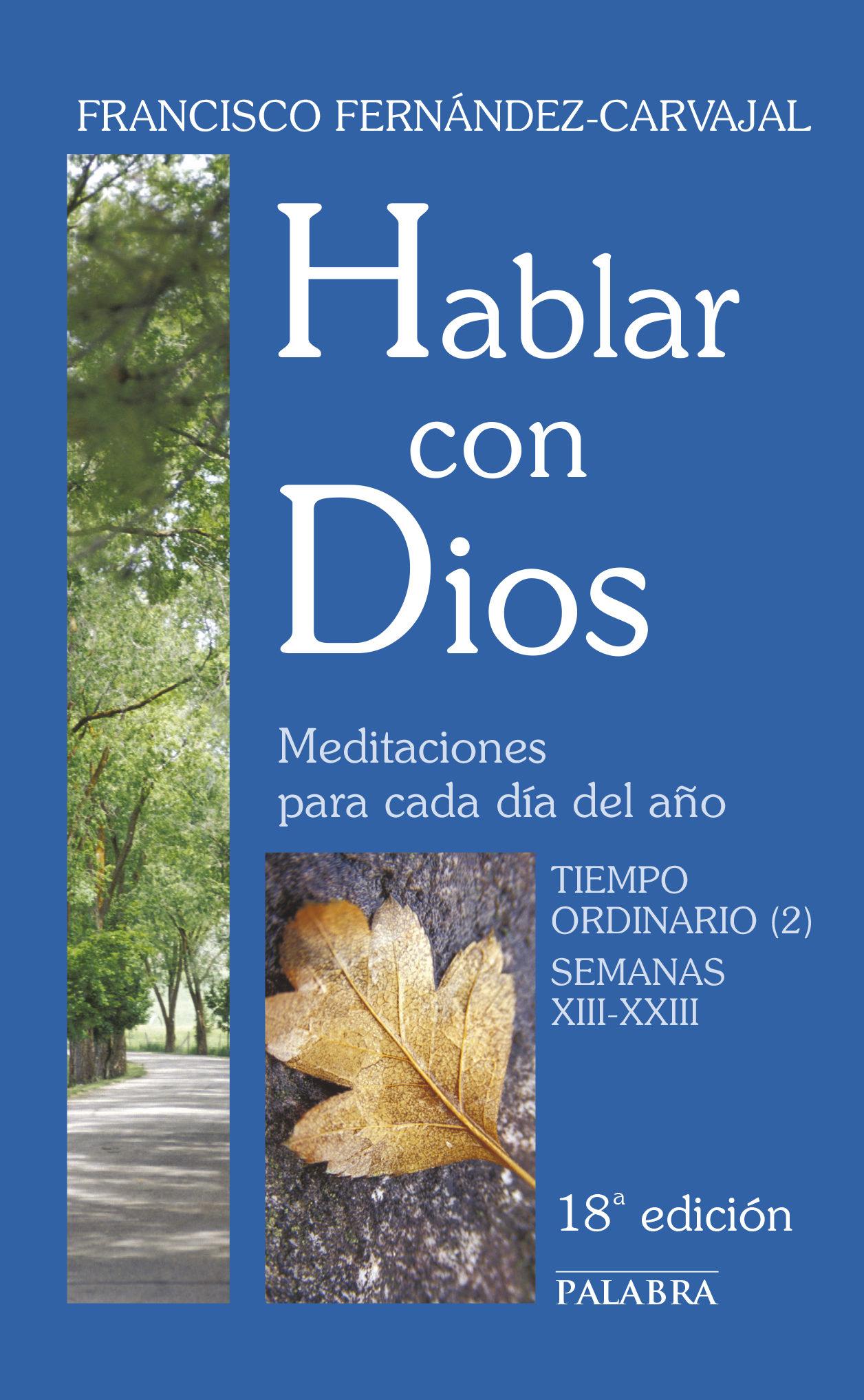 Hablar Con Dios. Meditaciones Para Cada Dia - Fernandez-carvajal Francisco
