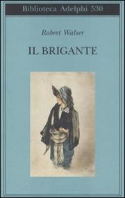 Il Brigante - Walser Robert