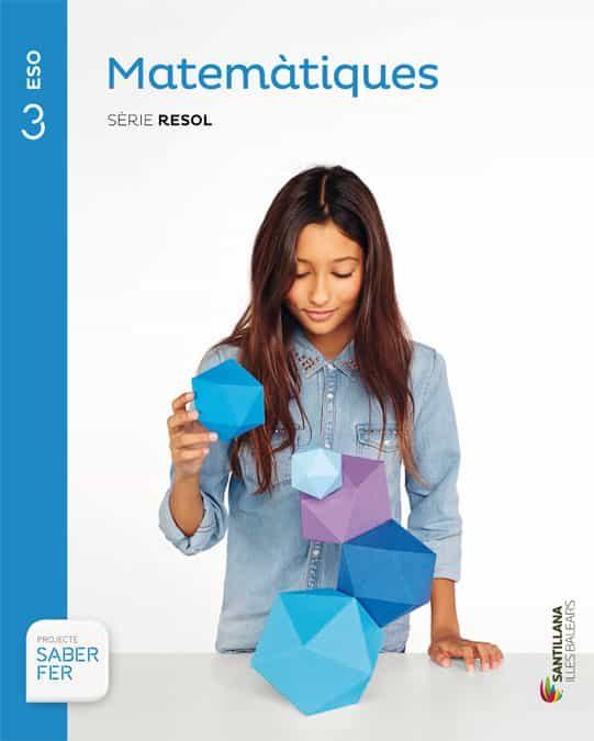 Matematiques Academica 3º Eso Saber Hacer Illes Balears Ed 2015 - Vv.aa.