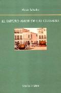El Impuro Amor De Las Ciudades - Salvador Alvaro