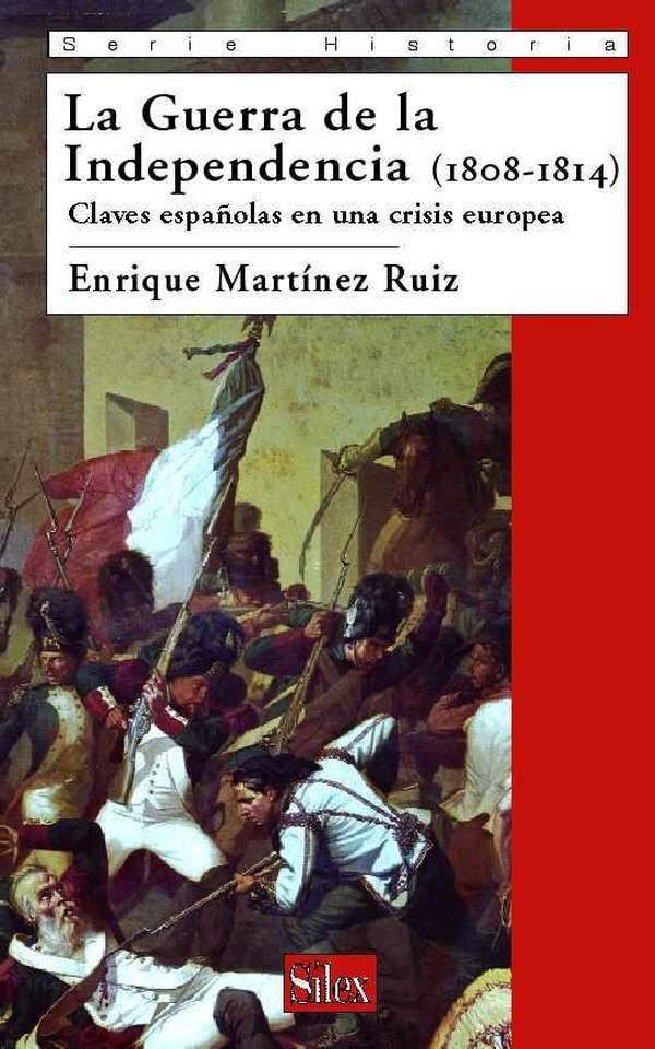La Guerra De La Independencia 1808-1814 - Martinez Ruiz Enrique