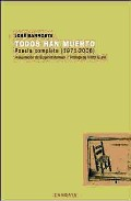 Todos Han Muerto: Poesia Completa 1971 - 2006 - Barroeta Jose