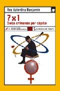 7x1 Siete Crimenes Per Capita - Benjamin Ana Valentina