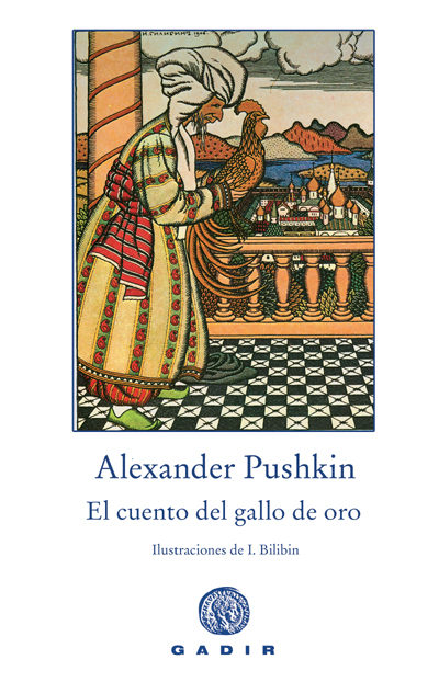 El Cuento Del Gallo De Oro - Pushkin Alexander Sergueevich