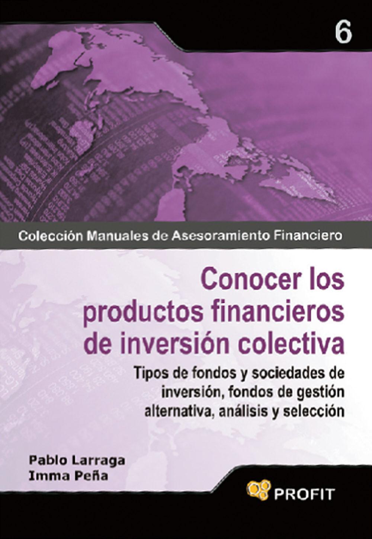 Conocer Los Productos Financieros De Inversion Colectiva - Larraga Pablo