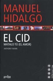 El Cid: Matalo Tu (el Amor) - Hidalgo Manuel