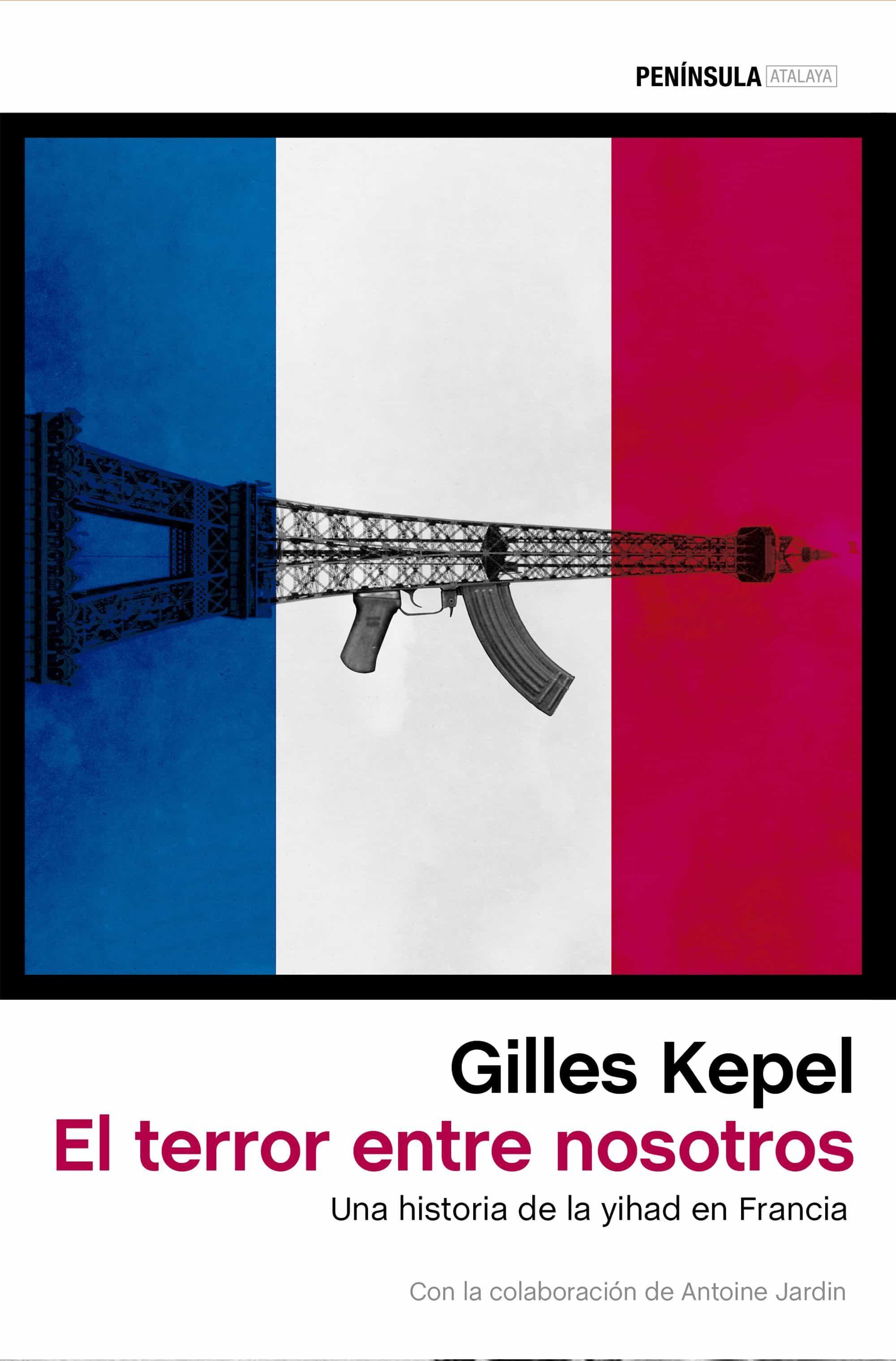 El Terror Entre Nosotros - Kepel Gilles