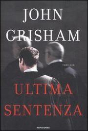 Ultima Sentenza - Grisham John