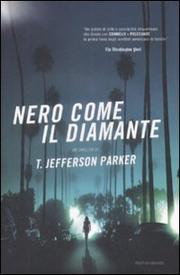 Nero Come Il Diamante - Jefferson Parker T.