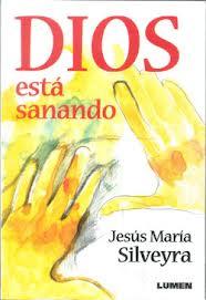 Dios Esta Sanando - Silveyra Jesus Maria