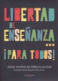 Libertad De Enseñanza ¡para Todos! - Muñoz De Priego Alvear Jesus