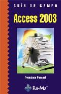 Guia De Campo De Access 2003 - Pascual Gonzalez Francisco