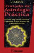 Tratado De Astrologia Practica: Una Manera Sencilla De Hacer Un H Oros - Julevno
